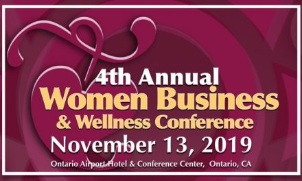 4th Annual Women Business and Wellness Conference | November 13, 2019 • Ontario, CA
