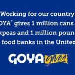 NEWS | GOYA GIVES 1 MILLION CANS OF CHICKPEAS AND 1 MILLION POUNDS OF FOOD
